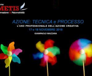 17 e 18 novembre a Roma AZIONE: TECNICA e PROCESSO. L'uso professionale dell'azione creativa